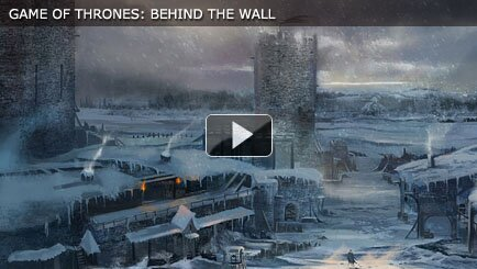 GAME OF THRONES BEHIND THE WALL